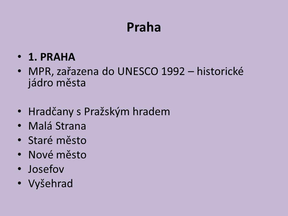 Praha 1. PRAHA MPR, zařazena do UNESCO 1992 – historické jádro města