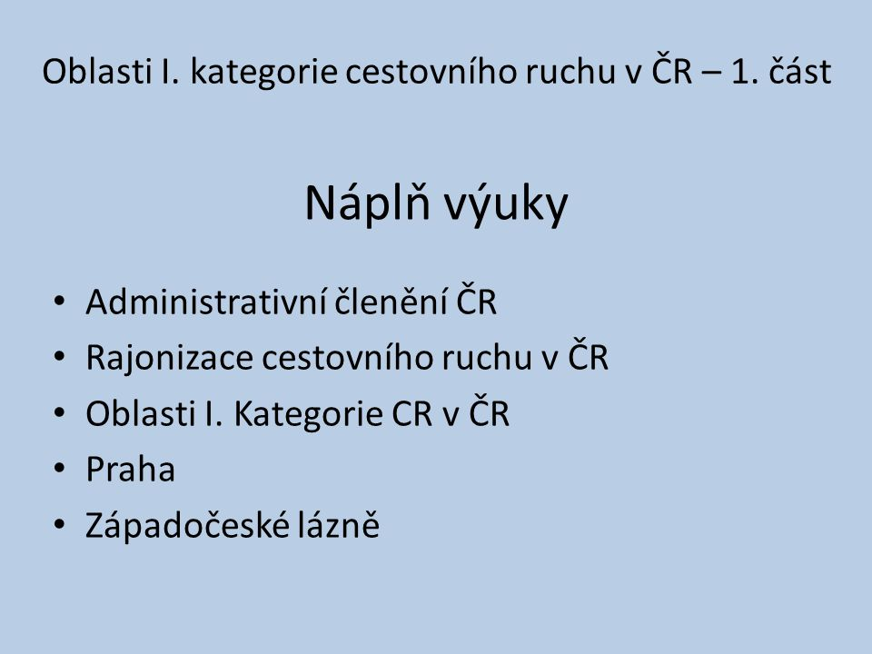 Oblasti I. kategorie cestovního ruchu v ČR – 1. část