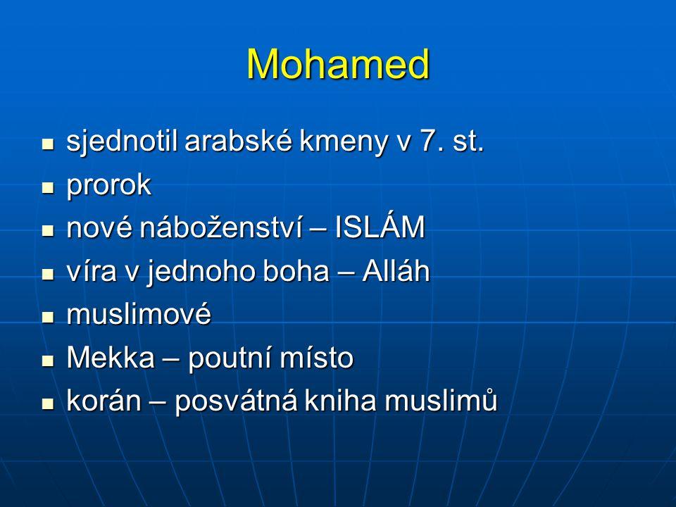 Mohamed sjednotil arabské kmeny v 7. st. prorok