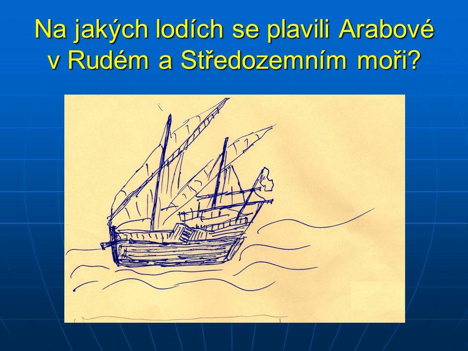 Na jakých lodích se plavili Arabové v Rudém a Středozemním moři
