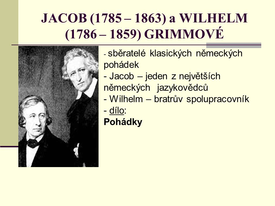 JACOB (1785 – 1863) a WILHELM (1786 – 1859) GRIMMOVÉ