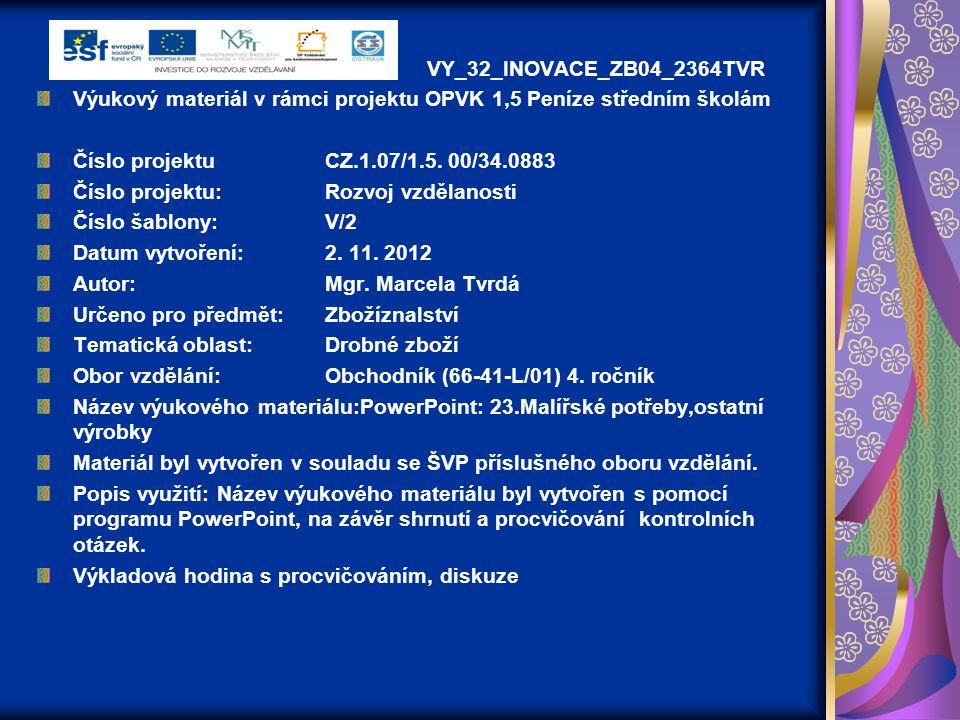 VY_32_INOVACE_ZB04_2364TVR Výukový materiál v rámci projektu OPVK 1,5 Peníze středním školám. Číslo projektu CZ.1.07/1.5. 00/34.0883.
