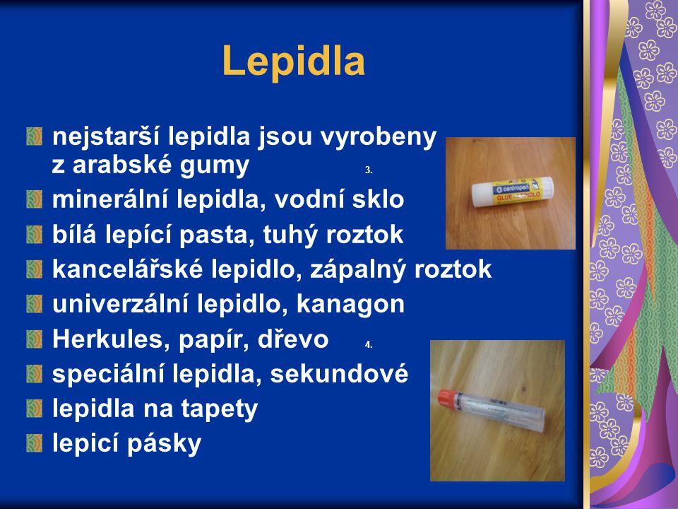 Lepidla nejstarší lepidla jsou vyrobeny z arabské gumy 3.