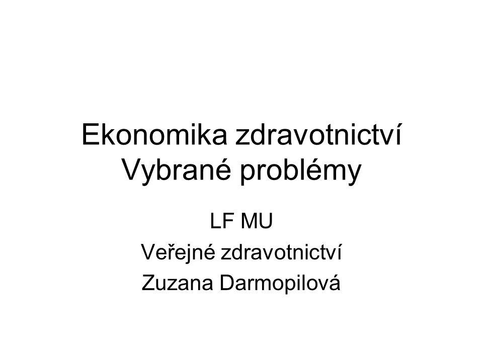 Ekonomika zdravotnictví Vybrané problémy