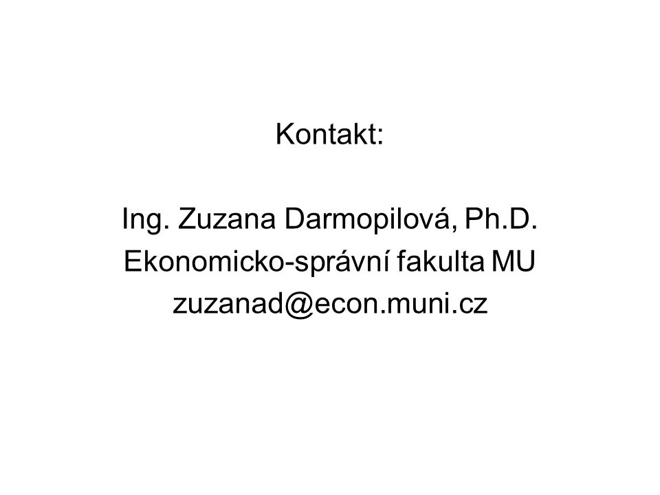 Ing. Zuzana Darmopilová, Ph.D. Ekonomicko-správní fakulta MU