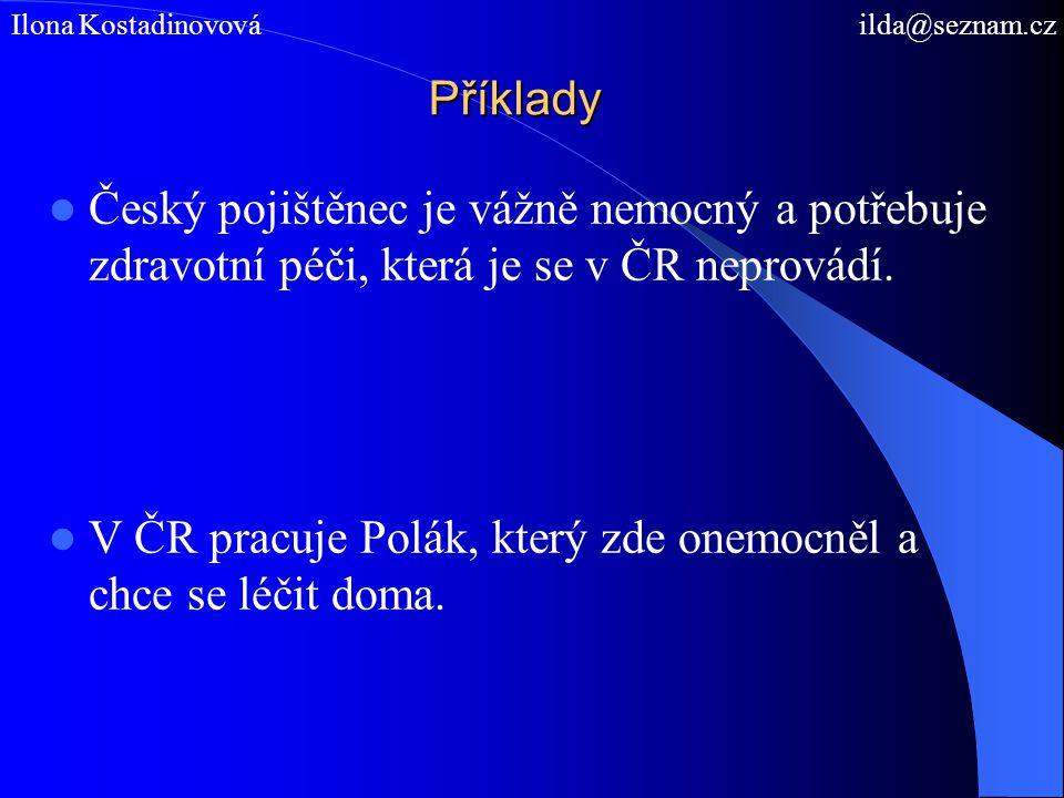 V ČR pracuje Polák, který zde onemocněl a chce se léčit doma.
