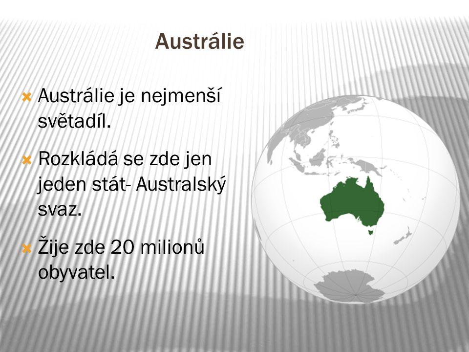 Austrálie Austrálie je nejmenší světadíl.
