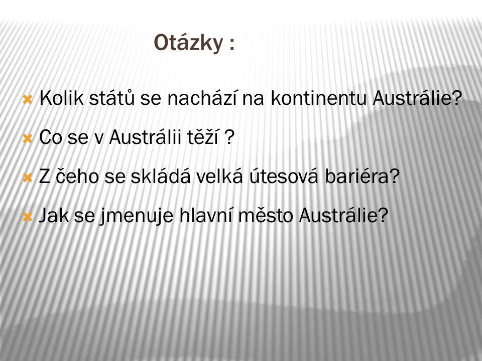 Otázky : Kolik států se nachází na kontinentu Austrálie