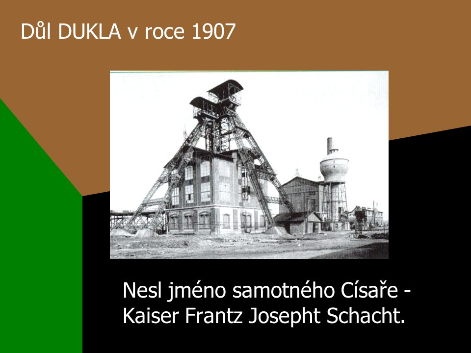 Nesl jméno samotného Císaře - Kaiser Frantz Josepht Schacht.