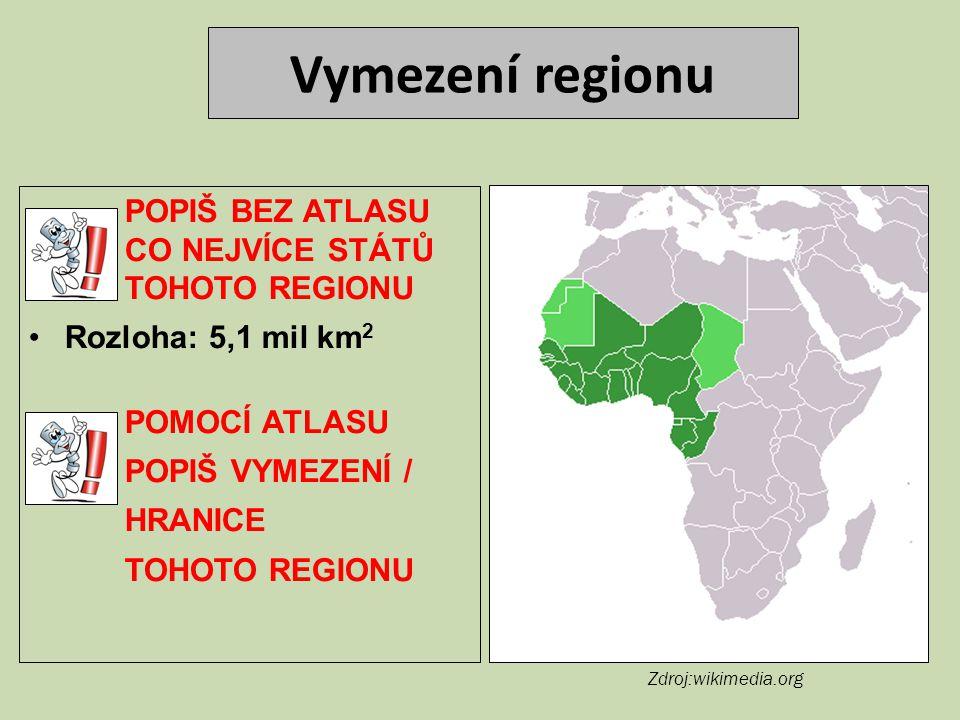 Vymezení regionu POPIŠ BEZ ATLASU CO NEJVÍCE STÁTŮ TOHOTO REGIONU