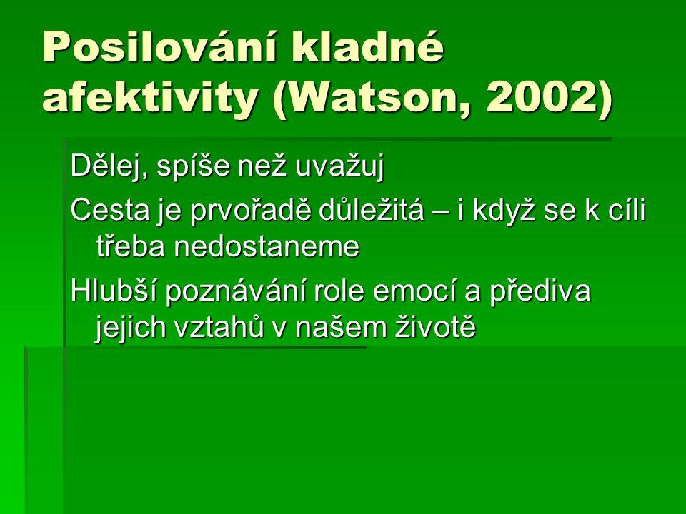 Posilování kladné afektivity (Watson, 2002)