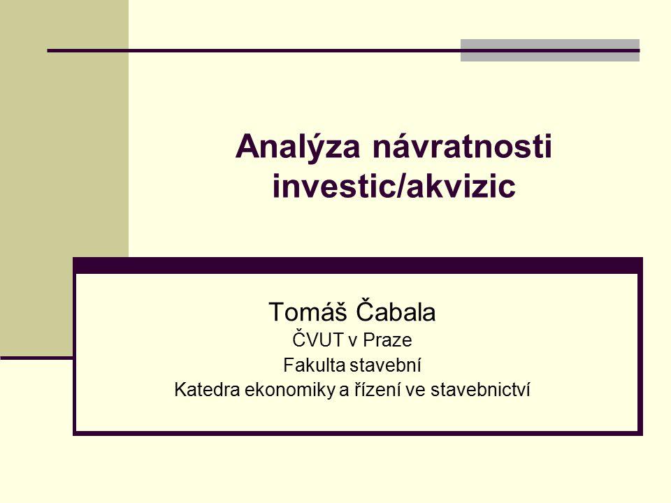 Analýza návratnosti investic/akvizic