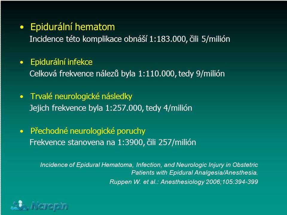 Epidurální hematom Incidence této komplikace obnáší 1:183.000, čili 5/milión. Epidurální infekce.