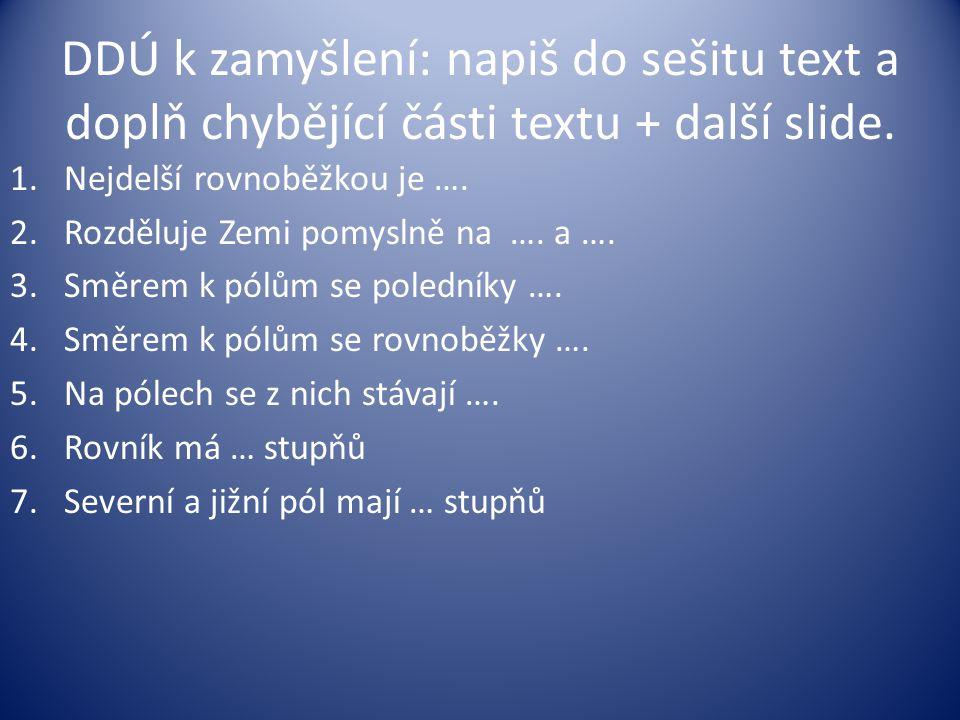 DDÚ k zamyšlení: napiš do sešitu text a doplň chybějící části textu + další slide.