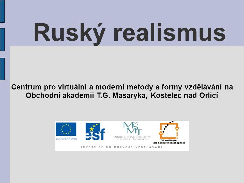Ruský realismus Centrum pro virtuální a moderní metody a formy vzdělávání na.