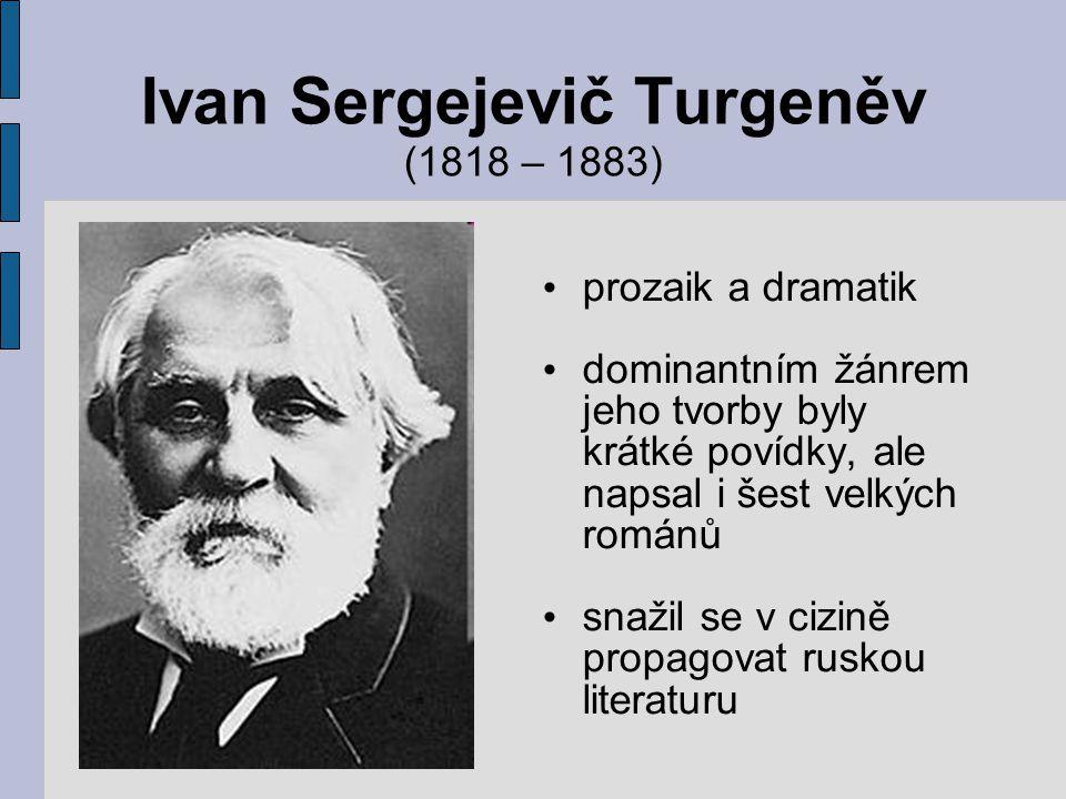 Ivan Sergejevič Turgeněv (1818 – 1883)