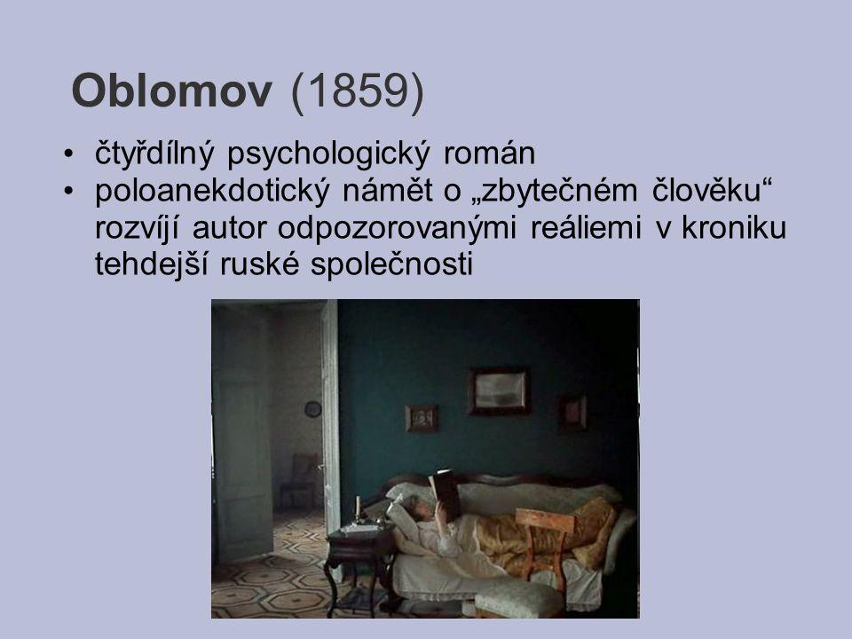 Oblomov (1859) čtyřdílný psychologický román