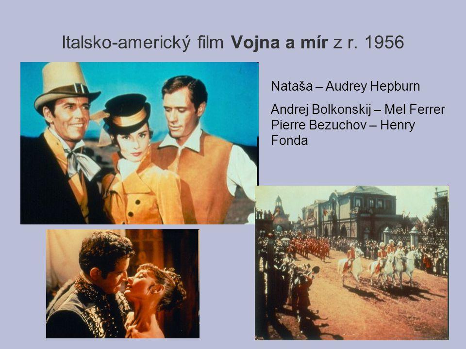 Italsko-americký film Vojna a mír z r. 1956