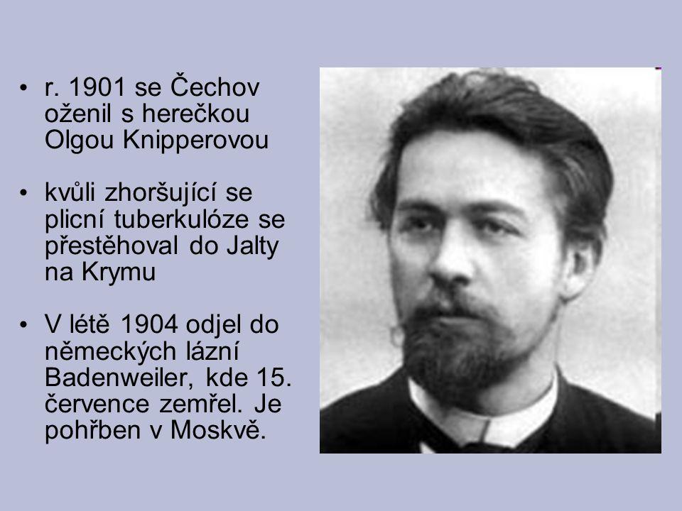 r. 1901 se Čechov oženil s herečkou Olgou Knipperovou