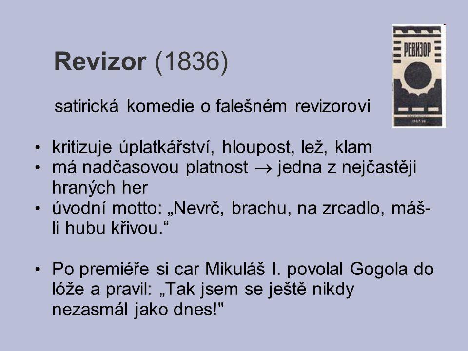Revizor (1836) satirická komedie o falešném revizorovi