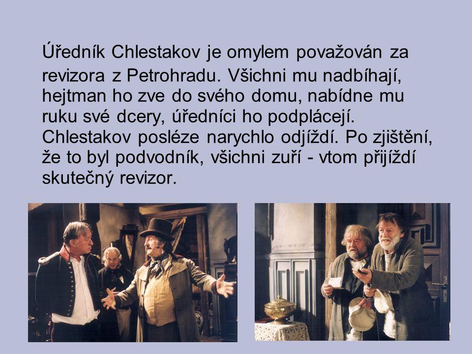 Úředník Chlestakov je omylem považován za revizora z Petrohradu