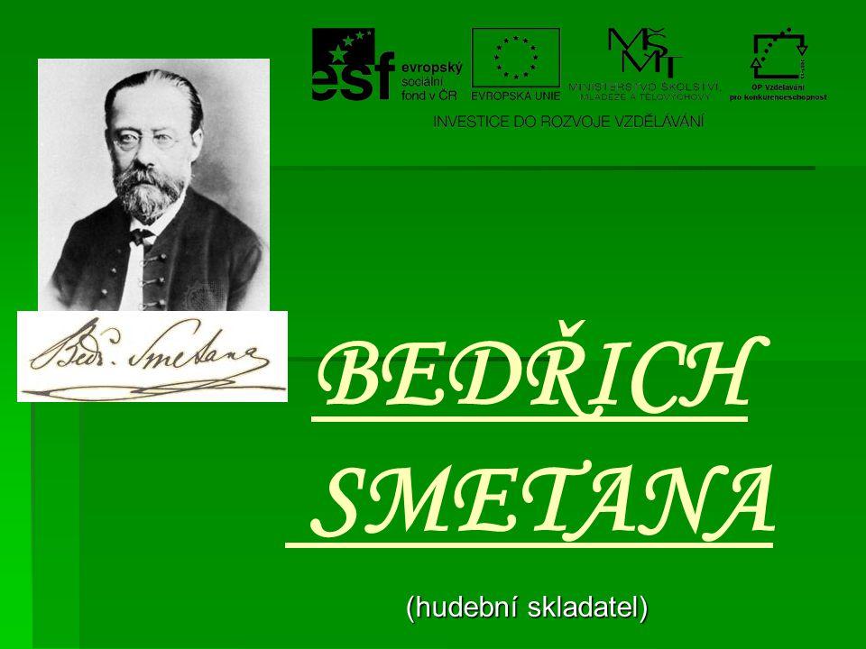 BEDŘICH SMETANA (hudební skladatel)