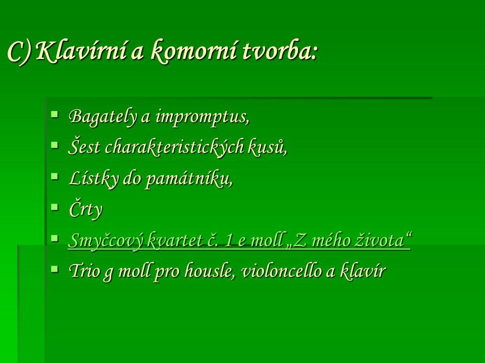 C) Klavírní a komorní tvorba: