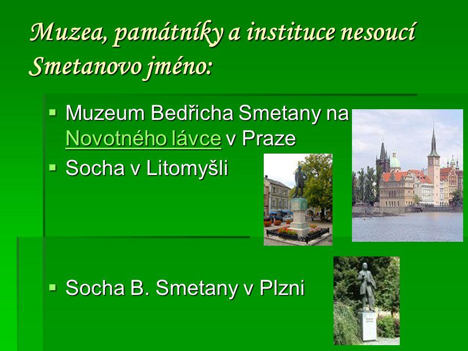 Muzea, památníky a instituce nesoucí Smetanovo jméno: