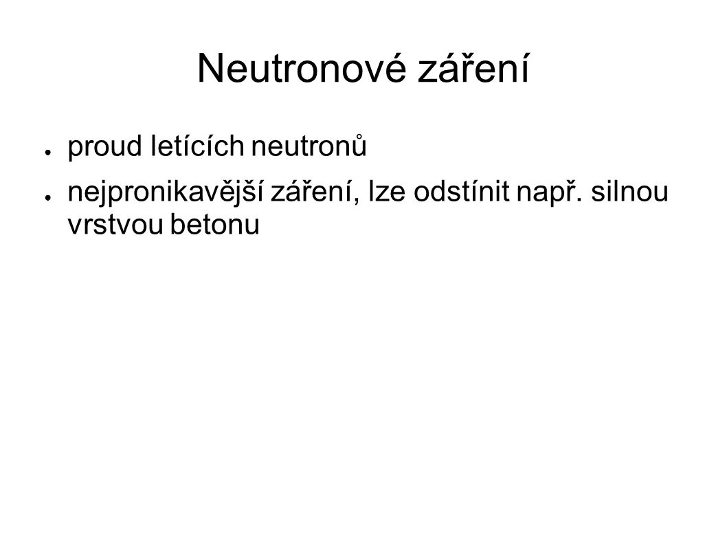 Neutronové záření proud letících neutronů