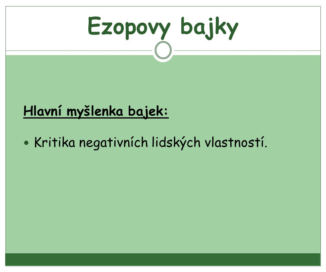 Ezopovy bajky Hlavní myšlenka bajek: