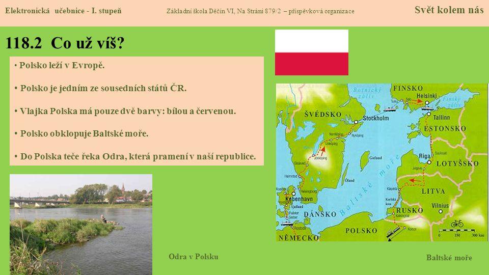 118.2 Co už víš Polsko je jedním ze sousedních států ČR.
