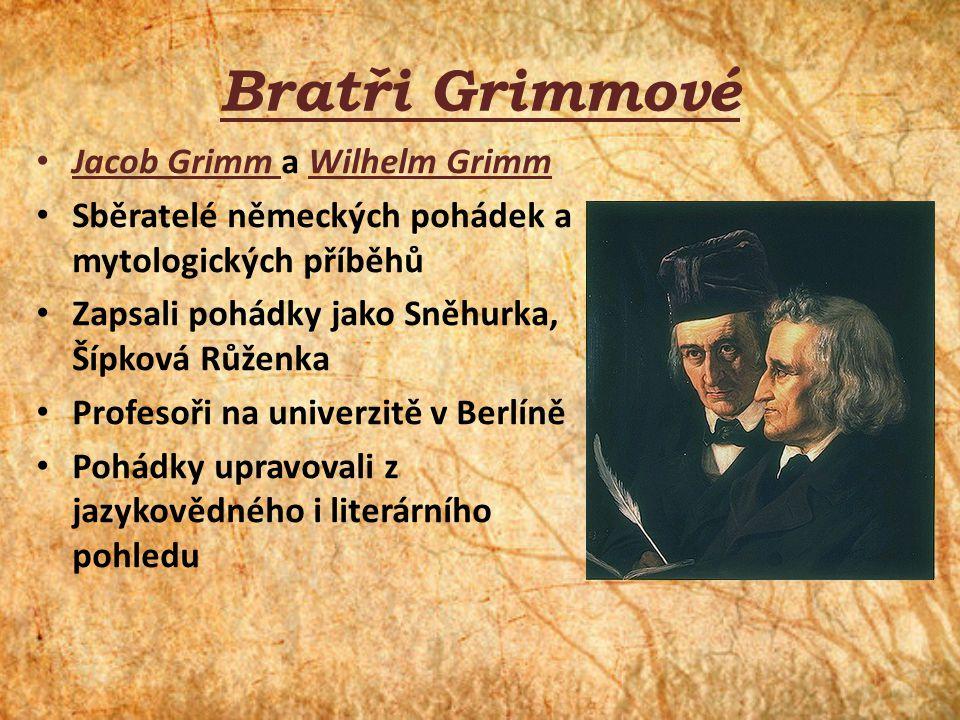 Bratři Grimmové Jacob Grimm a Wilhelm Grimm