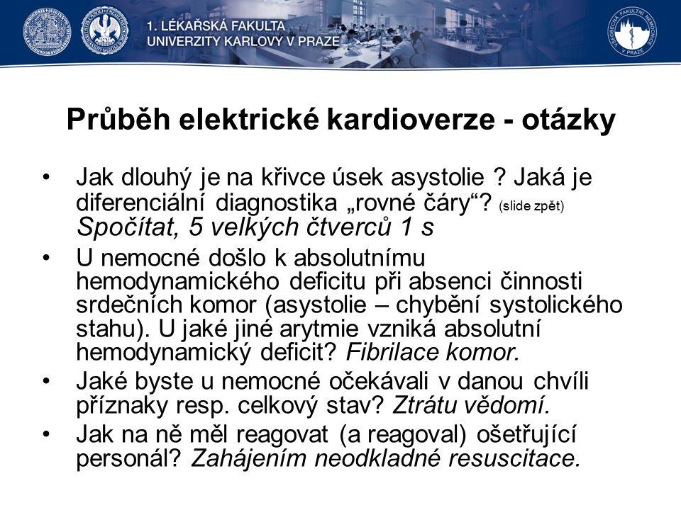 Průběh elektrické kardioverze - otázky