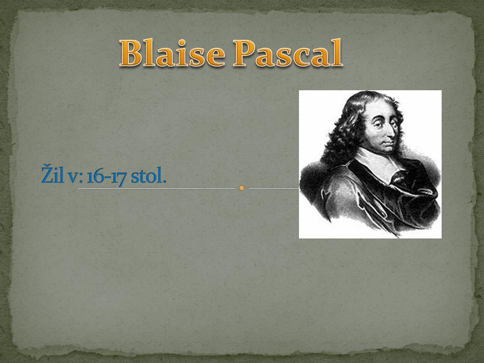Blaise Pascal Žil v: 16-17 stol.