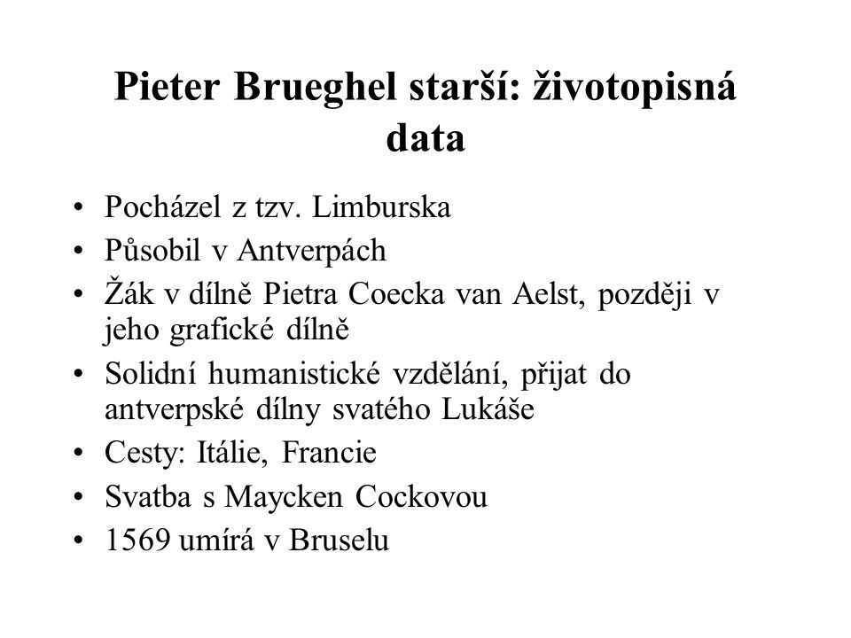 Pieter Brueghel starší: životopisná data