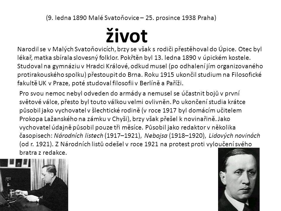 život (9. ledna 1890 Malé Svatoňovice – 25. prosince 1938 Praha)
