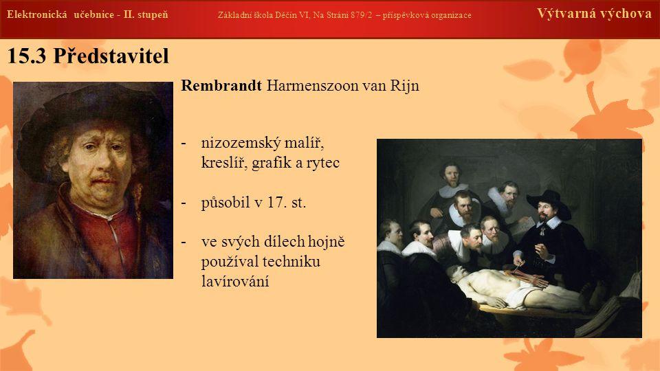 15.3 Představitel Rembrandt Harmenszoon van Rijn