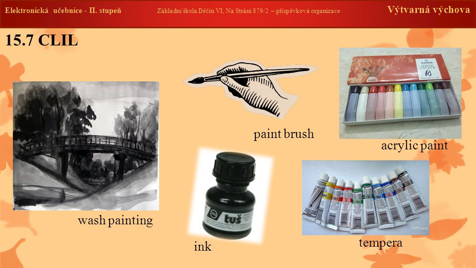 15.7 CLIL paint brush acrylic paint wash painting tempera ink