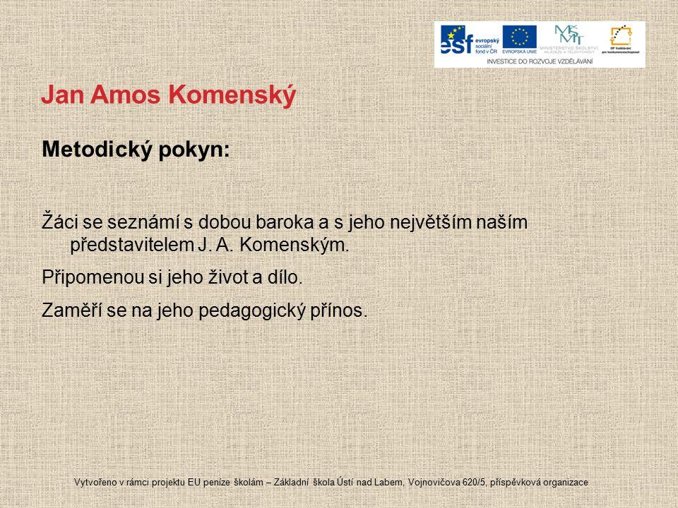 Jan Amos Komenský Metodický pokyn: