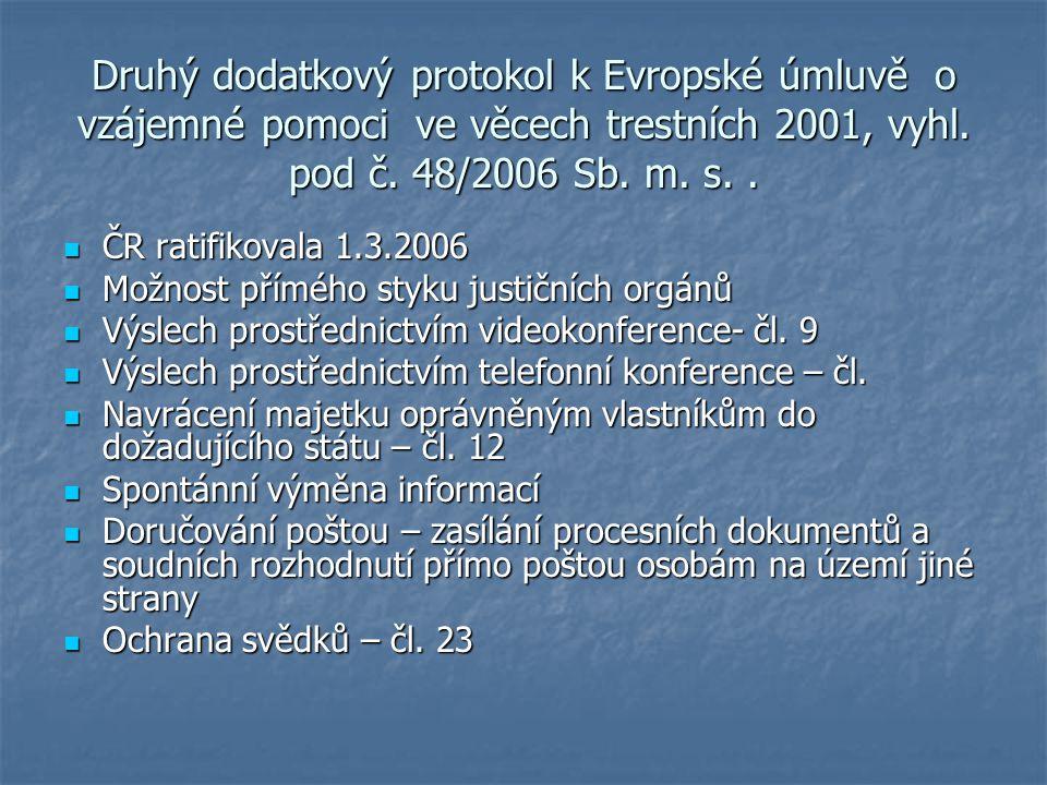 Druhý dodatkový protokol k Evropské úmluvě o vzájemné pomoci ve věcech trestních 2001, vyhl. pod č. 48/2006 Sb. m. s. .