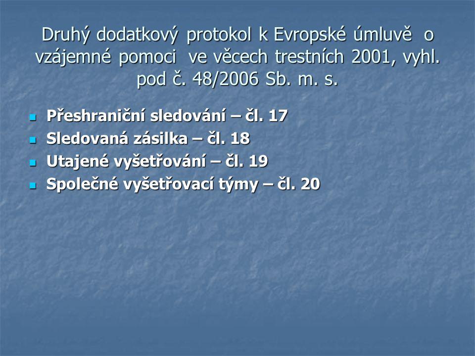 Druhý dodatkový protokol k Evropské úmluvě o vzájemné pomoci ve věcech trestních 2001, vyhl. pod č. 48/2006 Sb. m. s.