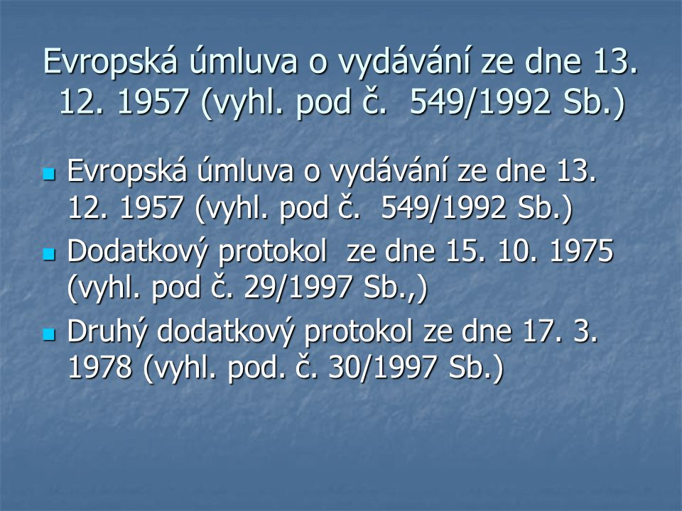 Evropská úmluva o vydávání ze dne 13. 12. 1957 (vyhl. pod č