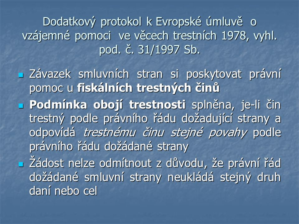 Dodatkový protokol k Evropské úmluvě o vzájemné pomoci ve věcech trestních 1978, vyhl. pod. č. 31/1997 Sb.