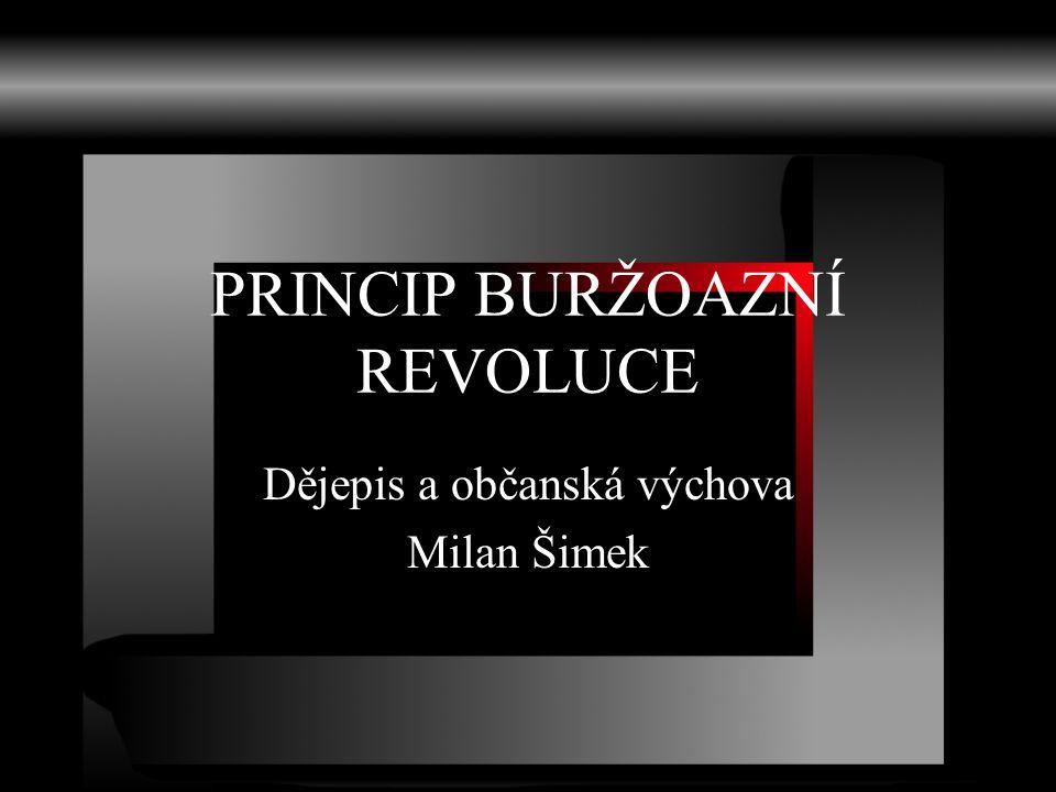 PRINCIP BURŽOAZNÍ REVOLUCE