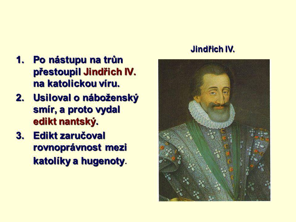 Po nástupu na trůn přestoupil Jindřich IV. na katolickou víru.