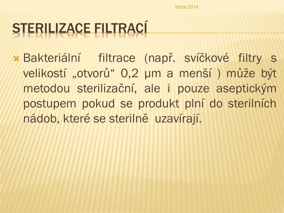 Verze 2014 Sterilizace filtrací.
