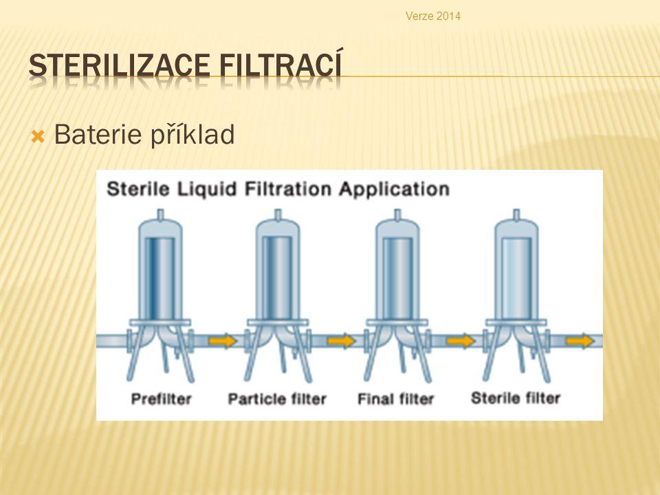 Verze 2014 Sterilizace filtrací Baterie příklad