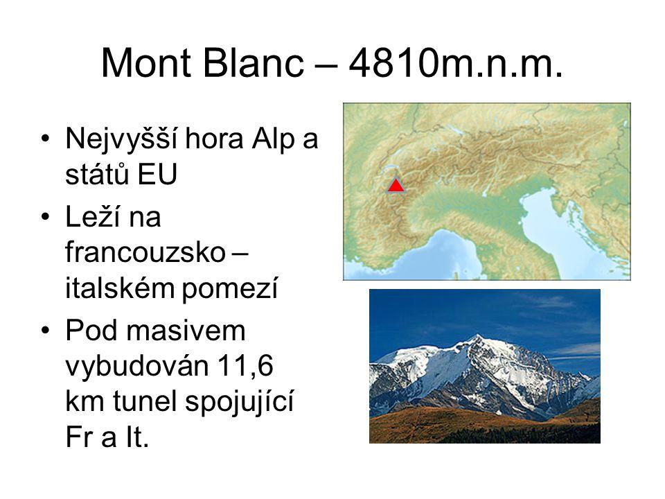 Mont Blanc – 4810m.n.m. Nejvyšší hora Alp a států EU