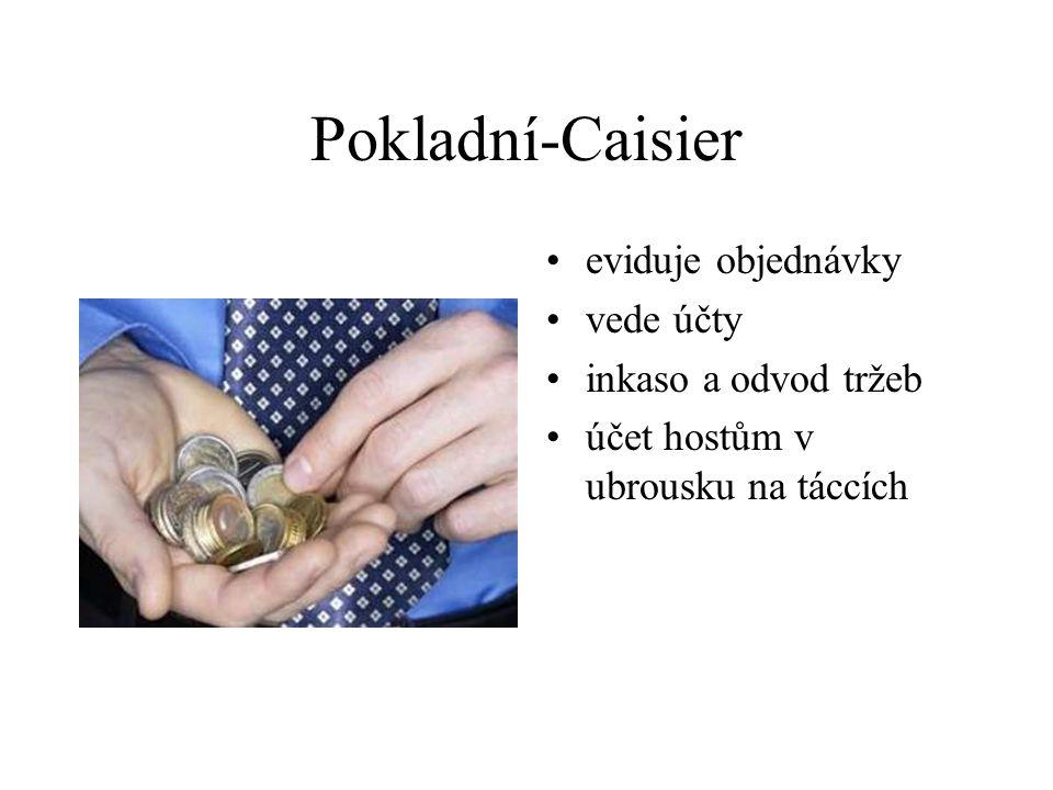 Pokladní-Caisier eviduje objednávky vede účty inkaso a odvod tržeb