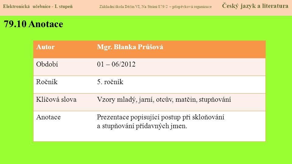 79.10 Anotace Autor Mgr. Blanka Průšová Období 01 – 06/2012 Ročník
